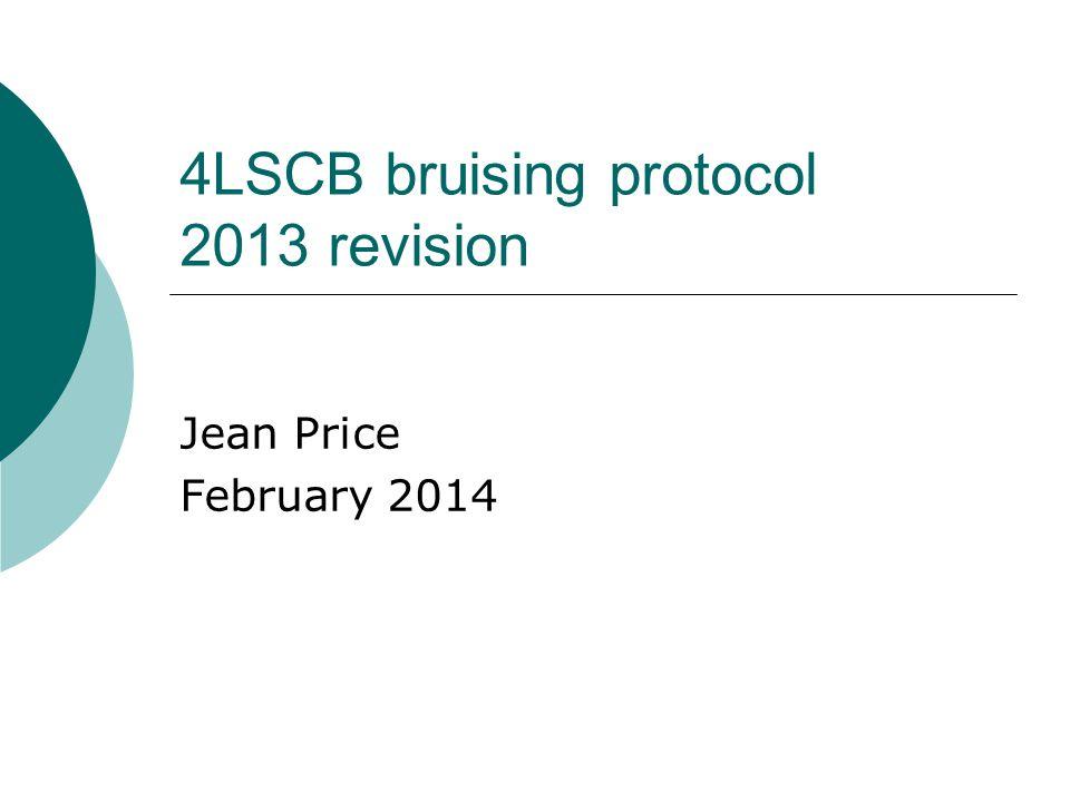 4LSCB bruising protocol 2013 revision Jean Price February 2014