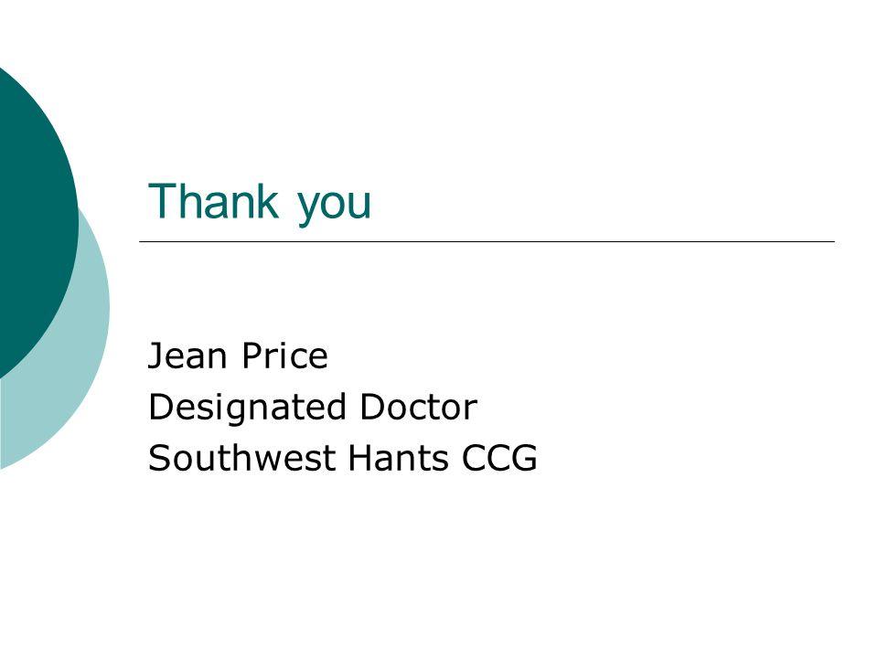Thank you Jean Price Designated Doctor Southwest Hants CCG