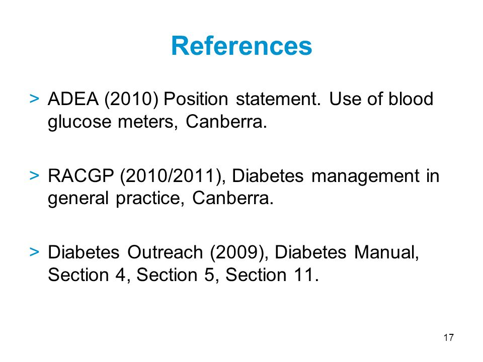 17 >ADEA (2010) Position statement. Use of blood glucose meters, Canberra.