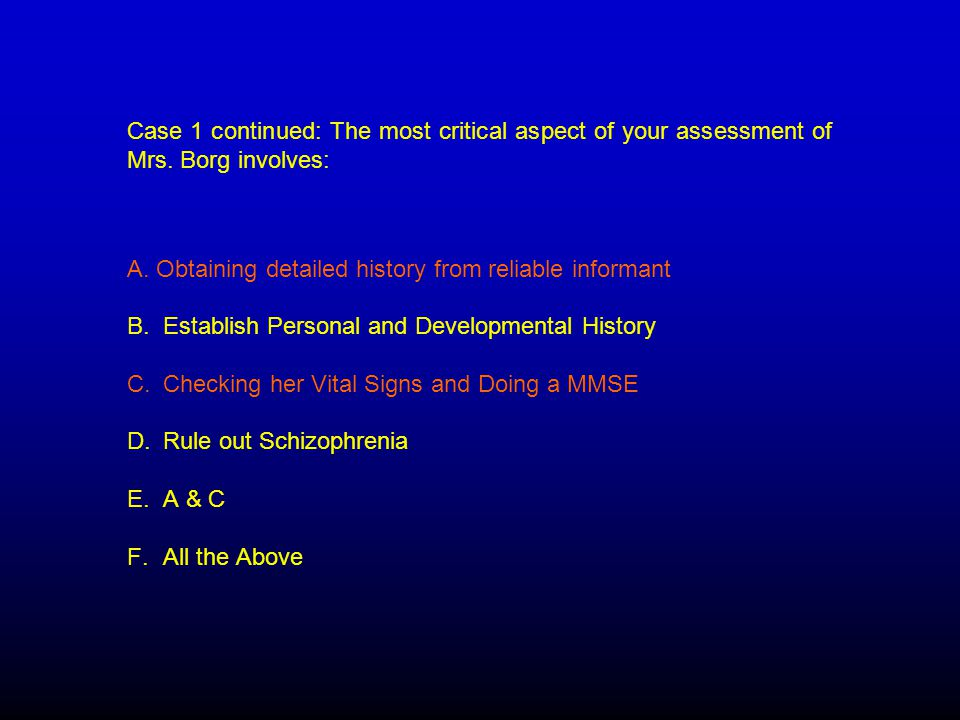Case 1 continued: The most critical aspect of your assessment of Mrs.
