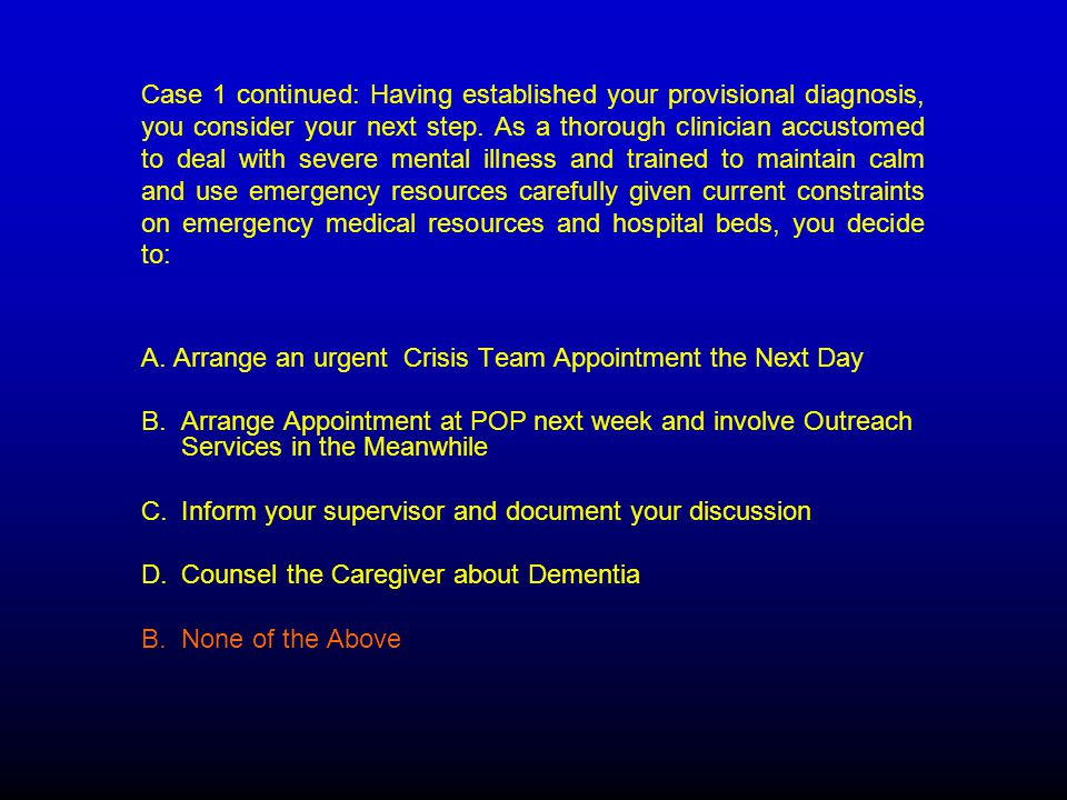 Case 1 continued: Having established your provisional diagnosis, you consider your next step.