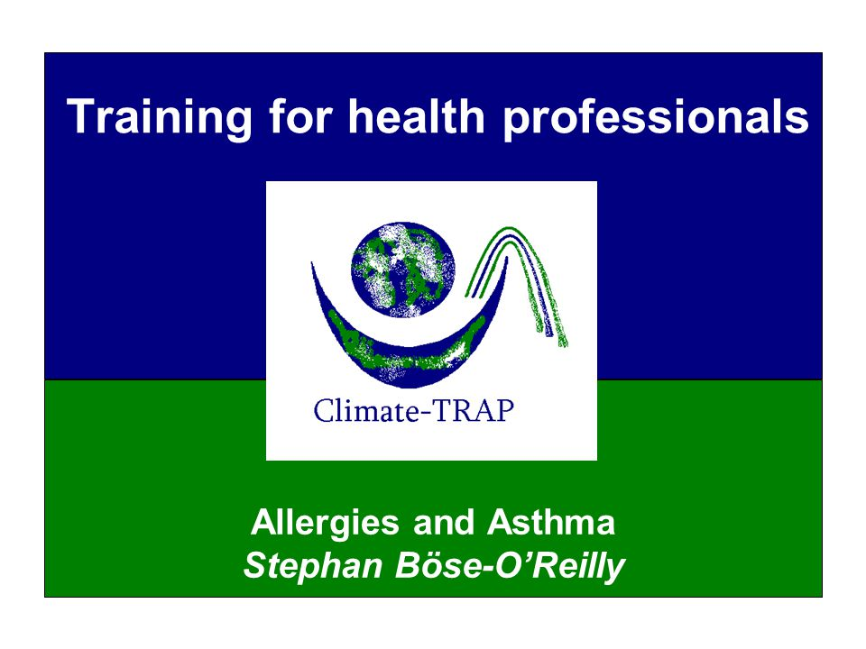 Training for health professionals Allergies and Asthma Stephan Böse-O'Reilly