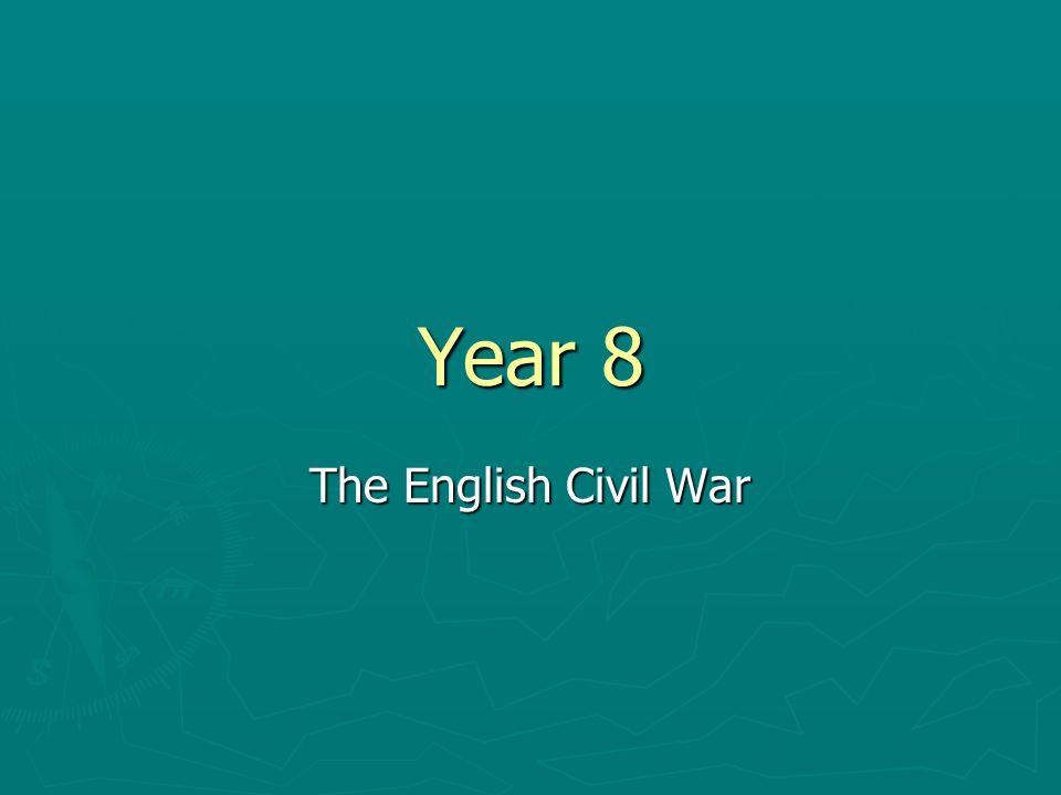 Year 8 The English Civil War
