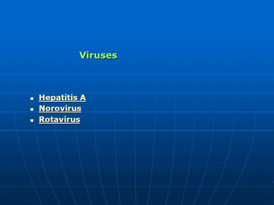 Viruses Viruses Hepatitis A Hepatitis A Hepatitis A Hepatitis A Norovirus Norovirus Norovirus Rotavirus Rotavirus Rotavirus