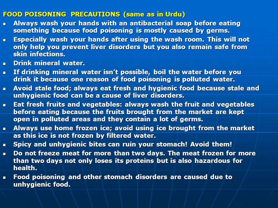 FOOD POISONING PRECAUTIONS (same as in Urdu) Always wash your hands with an antibacterial soap before eating something because food poisoning is mostly caused by germs.