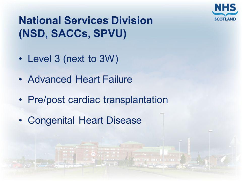 National Services Division (NSD, SACCs, SPVU) Level 3 (next to 3W) Advanced Heart Failure Pre/post cardiac transplantation Congenital Heart Disease