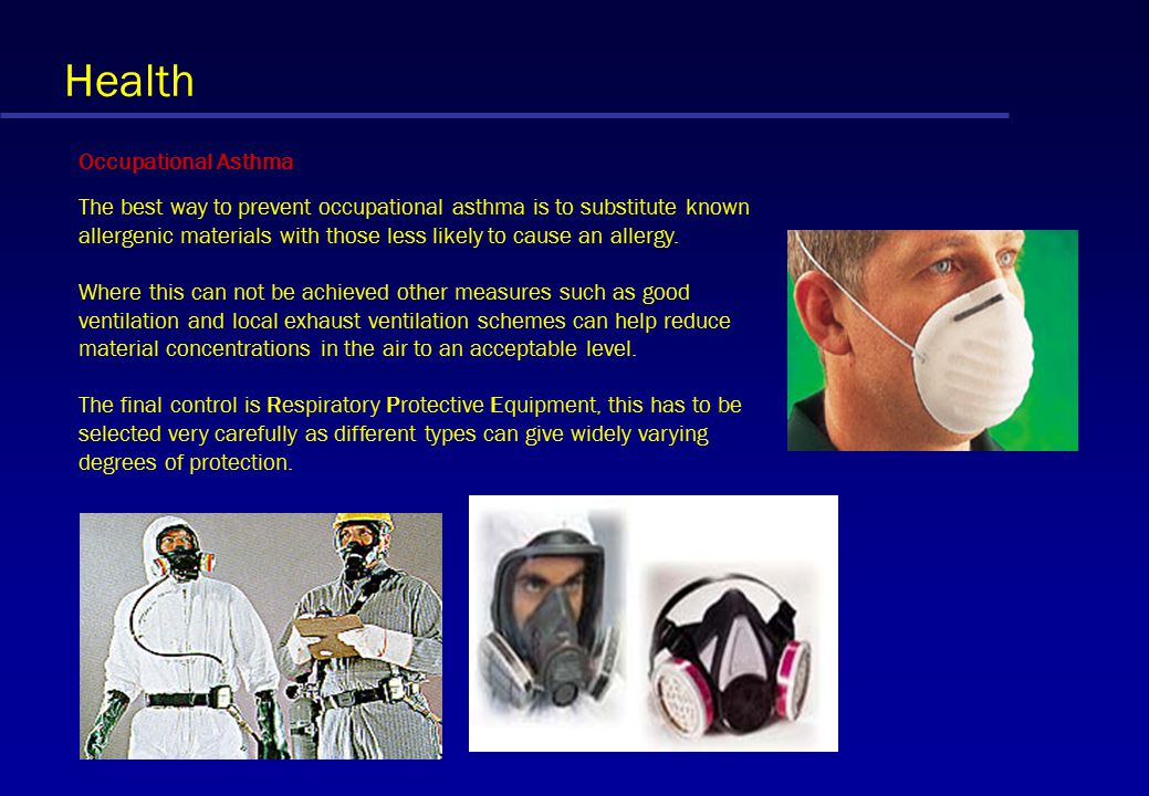 Health Occupational Asthma The best way to prevent occupational asthma is to substitute known allergenic materials with those less likely to cause an allergy.