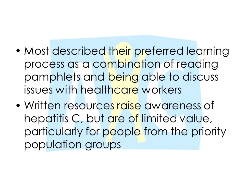 Most described their preferred learning process as a combination of reading pamphlets and being able to discuss issues with healthcare workers Written