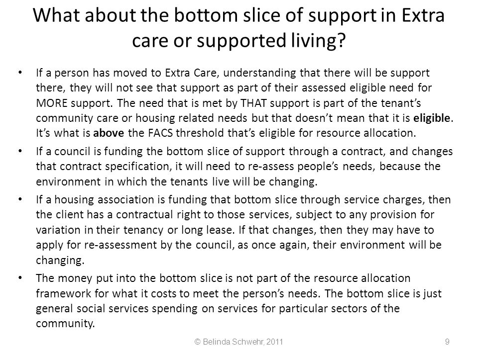 Support planning errors Taking a blanket approach to support planning for a particular group on re-assessment: We will bring everyone out of area back to their home county, regardless of their local roots and relationships established over many years. Taking the view that the person's friends and relatives must provide accommodation or care – regardless of whether they are willing or able, this is not the case for an over 18 year old – it may be an unmet need.
