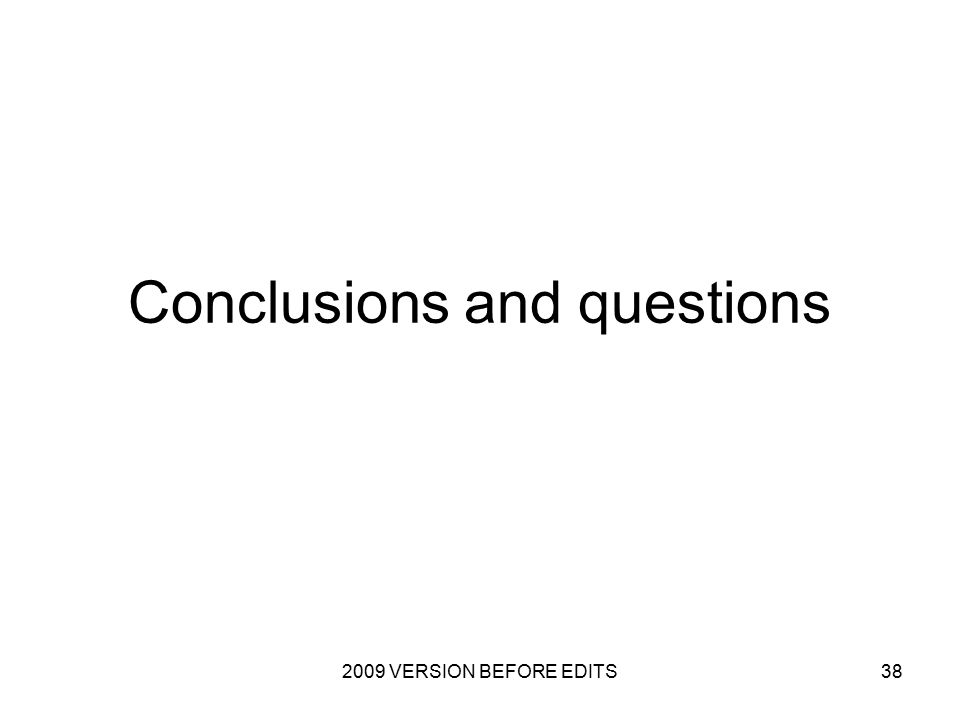2009 VERSION BEFORE EDITS38 Conclusions and questions