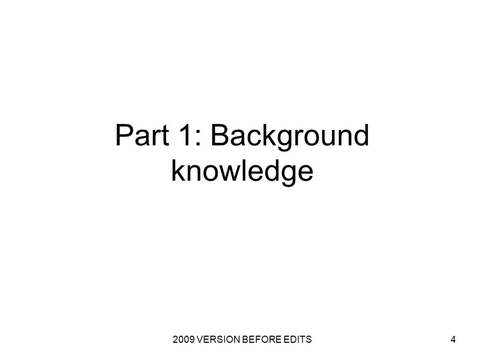 2009 VERSION BEFORE EDITS4 Part 1: Background knowledge