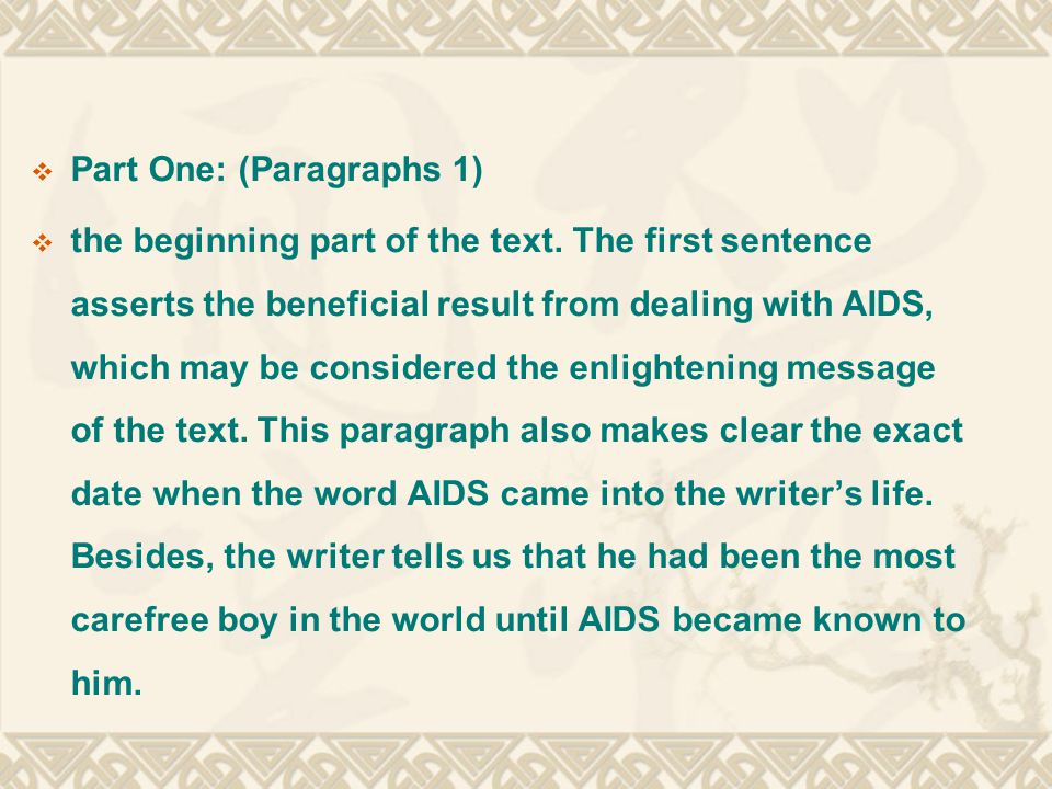  Part One: (Paragraphs 1)  the beginning part of the text.