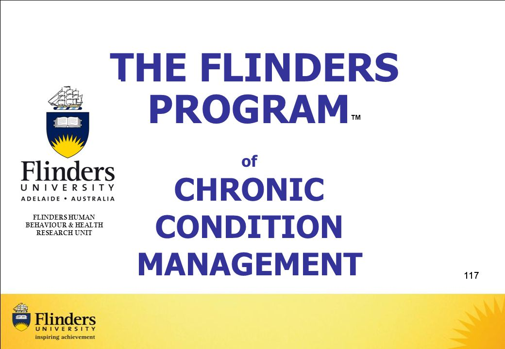 117 of CHRONIC CONDITION MANAGEMENT FLINDERS HUMAN BEHAVIOUR & HEALTH RESEARCH UNIT THE FLINDERS PROGRAM ™