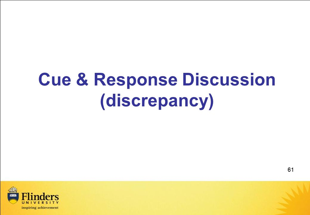 61 Cue & Response Discussion (discrepancy)