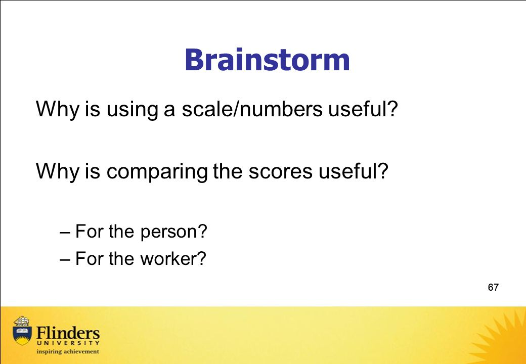 67 Brainstorm Why is using a scale/numbers useful.