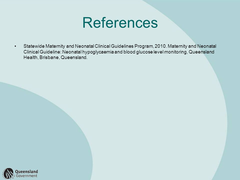 References Statewide Maternity and Neonatal Clinical Guidelines Program, 2010.