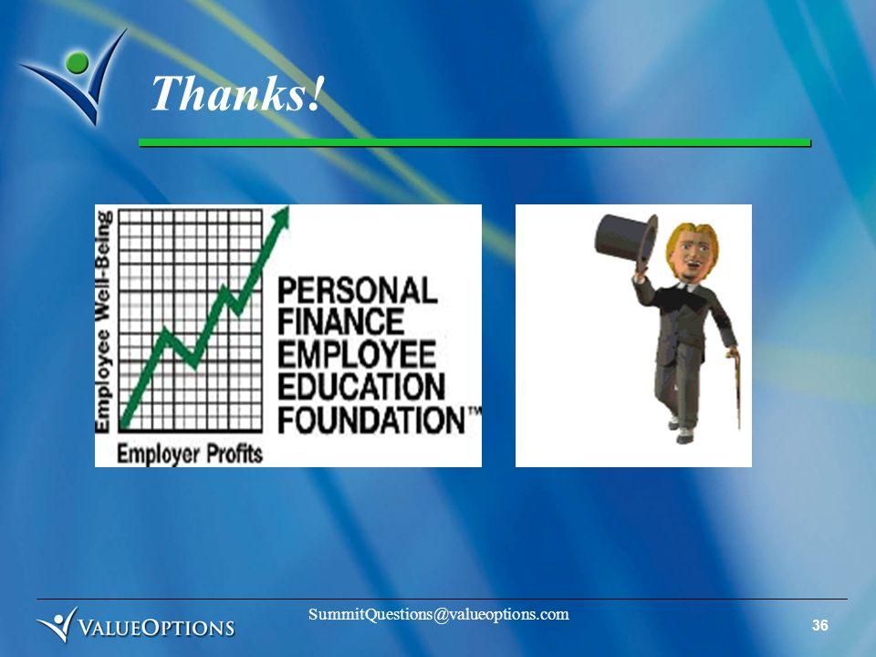 36 SummitQuestions@valueoptions.com Thanks!