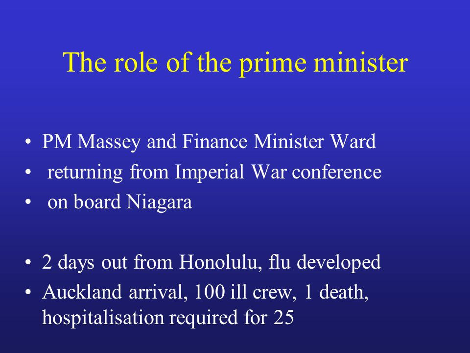 The role of the prime minister PM Massey and Finance Minister Ward returning from Imperial War conference on board Niagara 2 days out from Honolulu, flu developed Auckland arrival, 100 ill crew, 1 death, hospitalisation required for 25