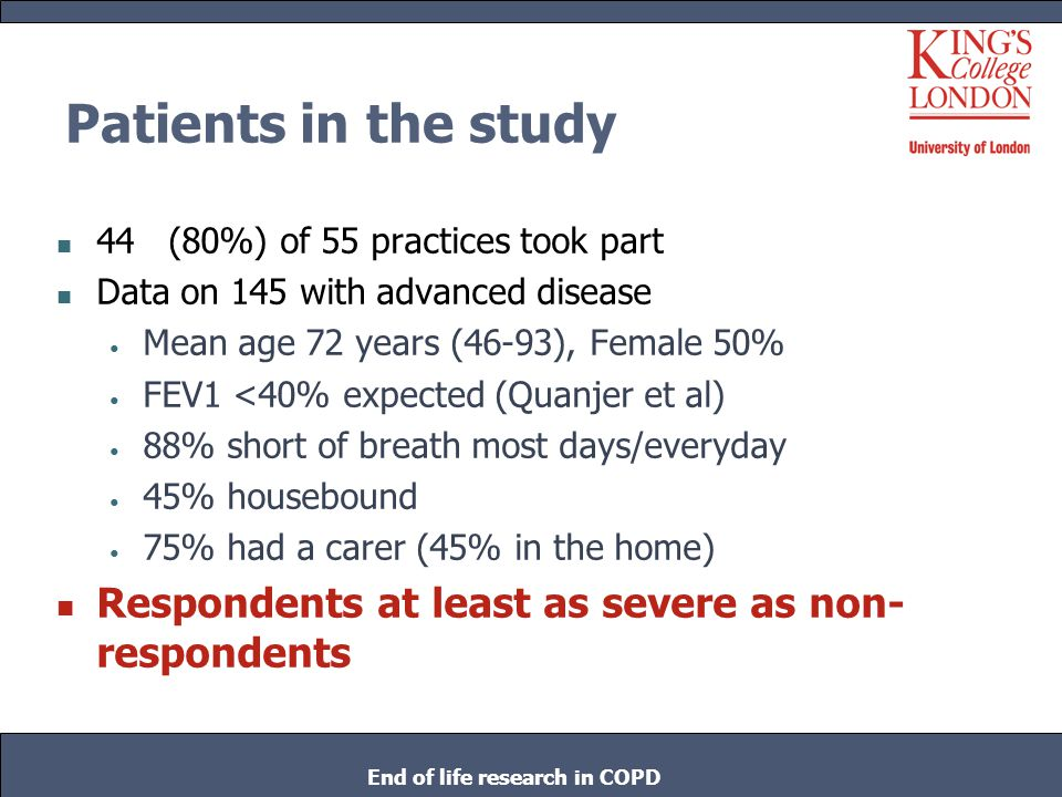 Patients in the study 44 (80%) of 55 practices took part Data on 145 with advanced disease Mean age 72 years (46-93), Female 50% FEV1 <40% expected (Q