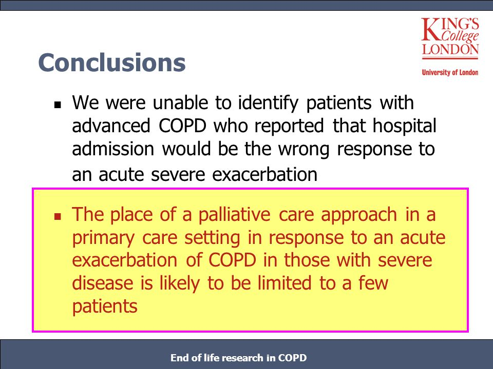 Conclusions We were unable to identify patients with advanced COPD who reported that hospital admission would be the wrong response to an acute severe