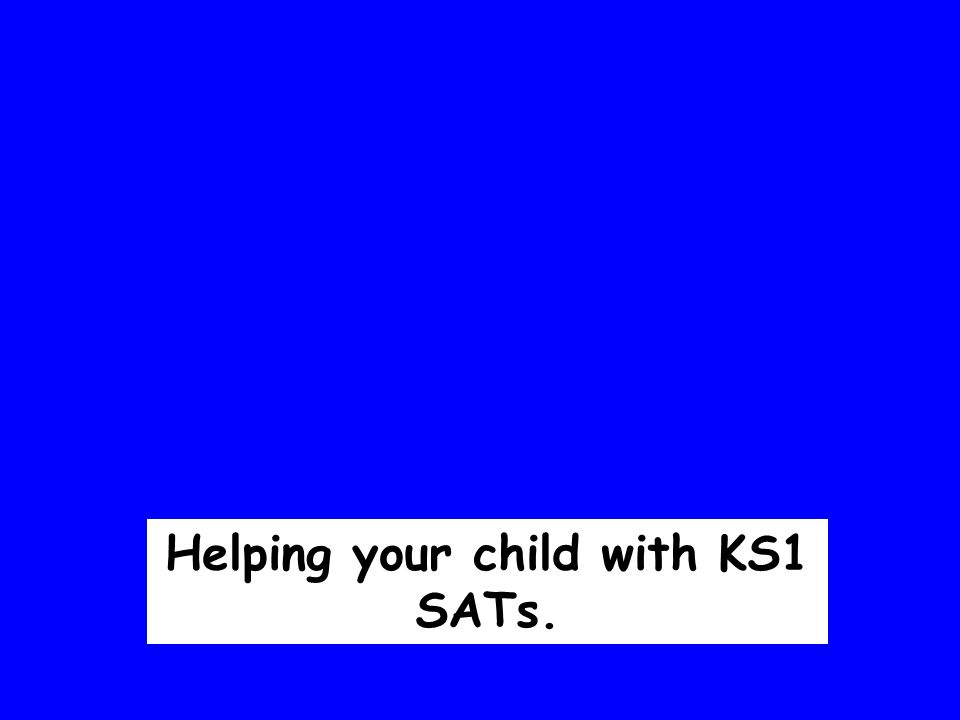 Helping your child with KS1 SATs.