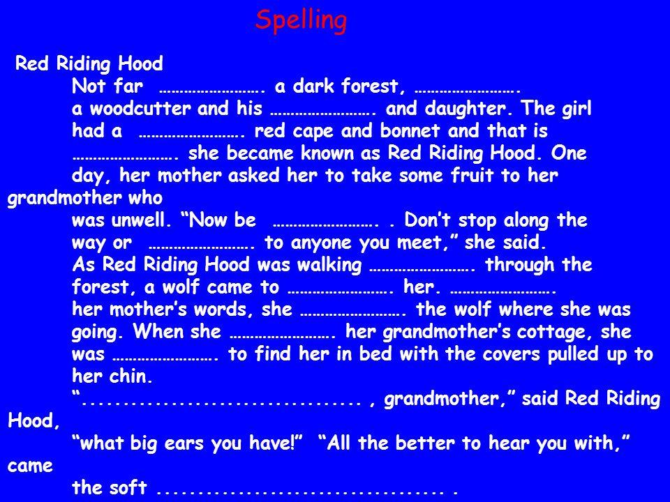 Red Riding Hood Not far ……………………. a dark forest, …………………….