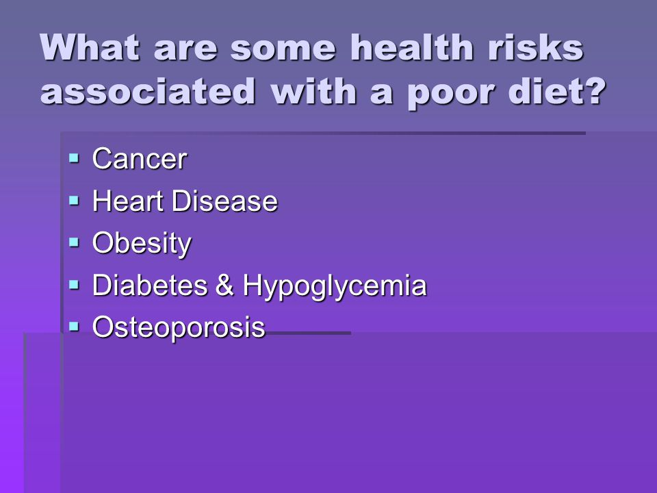 What are some health risks associated with a poor diet.