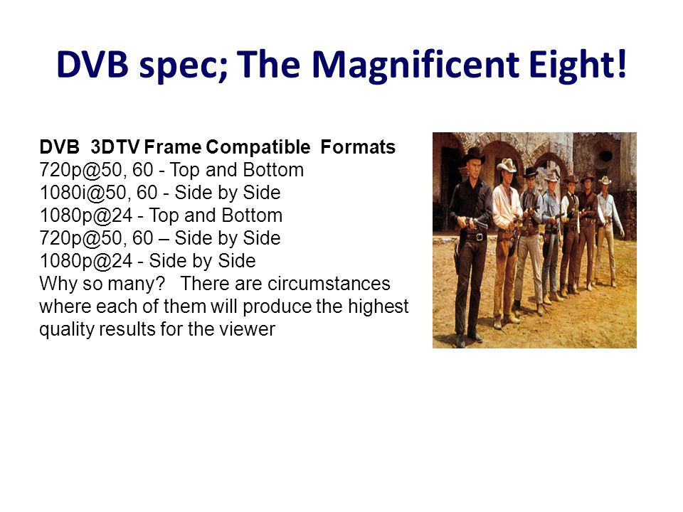 DVB spec; The Magnificent Eight.