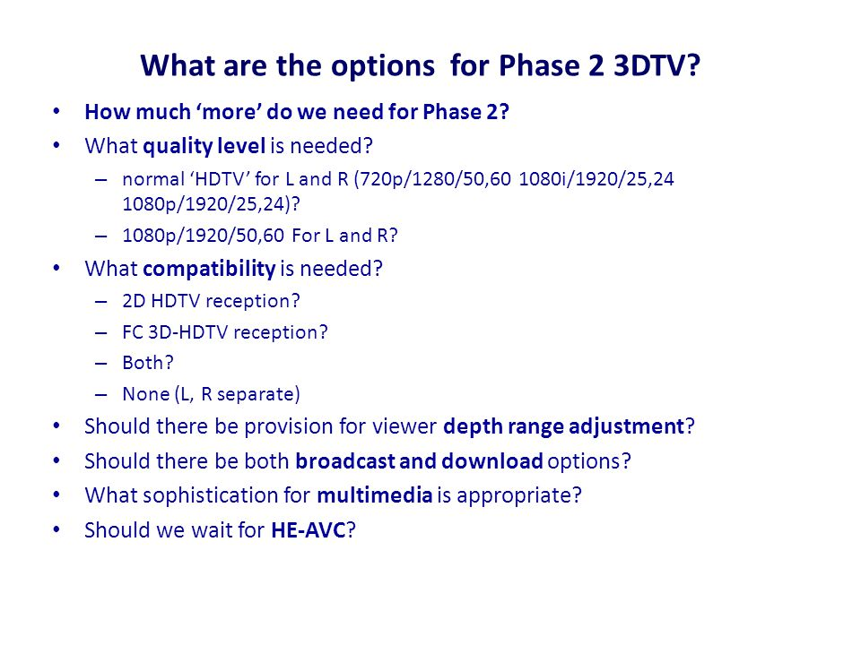 What are the options for Phase 2 3DTV. How much 'more' do we need for Phase 2.
