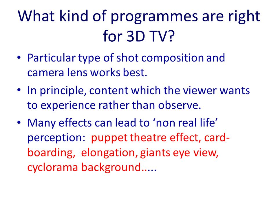 What kind of programmes are right for 3D TV.
