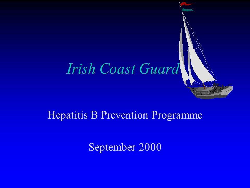 Irish Coast Guard Hepatitis B Prevention Programme September 2000