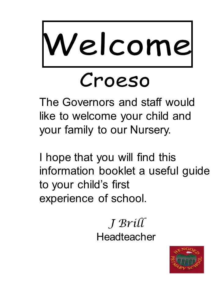 The Governors and staff would like to welcome your child and your family to our Nursery.