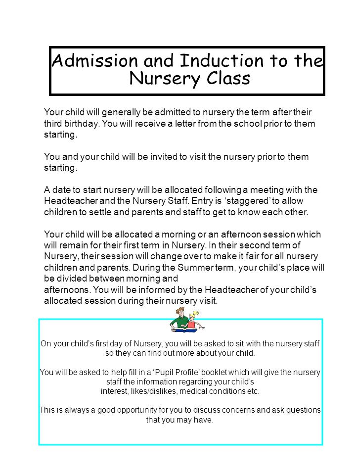 Your child will generally be admitted to nursery the term after their third birthday.