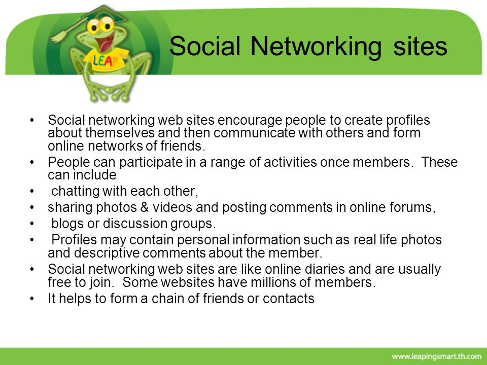 Social Networking sites Social networking web sites encourage people to create profiles about themselves and then communicate with others and form onl