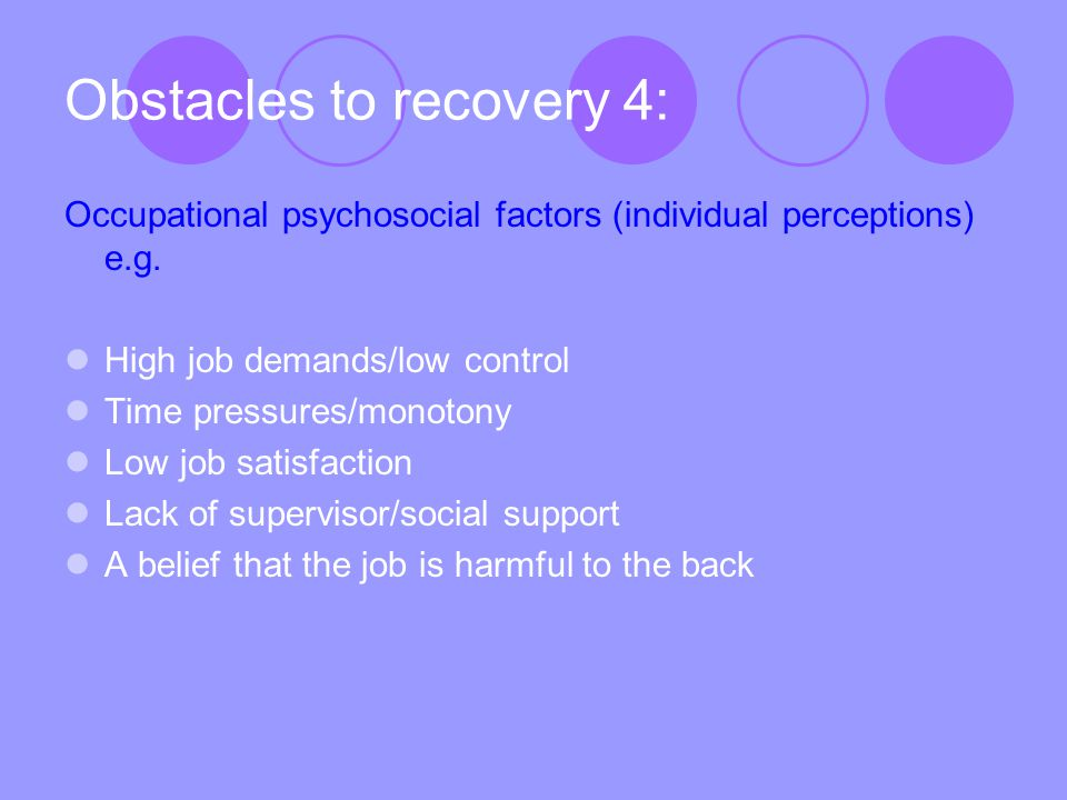 Obstacles to recovery 4: Occupational psychosocial factors (individual perceptions) e.g.