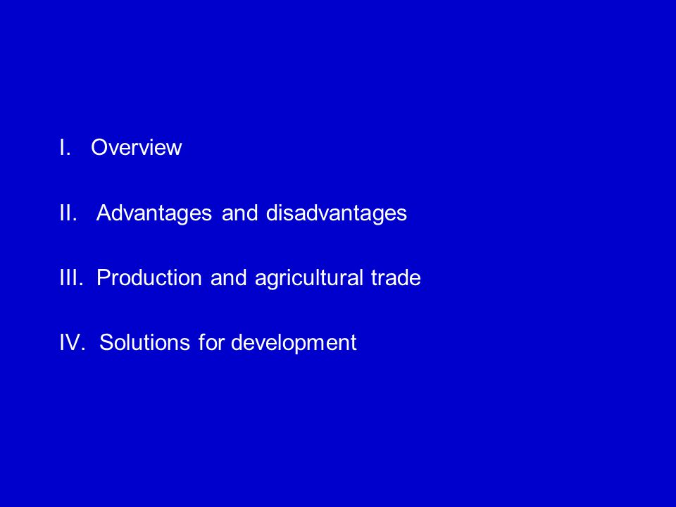 I. Overview II. Advantages and disadvantages III.