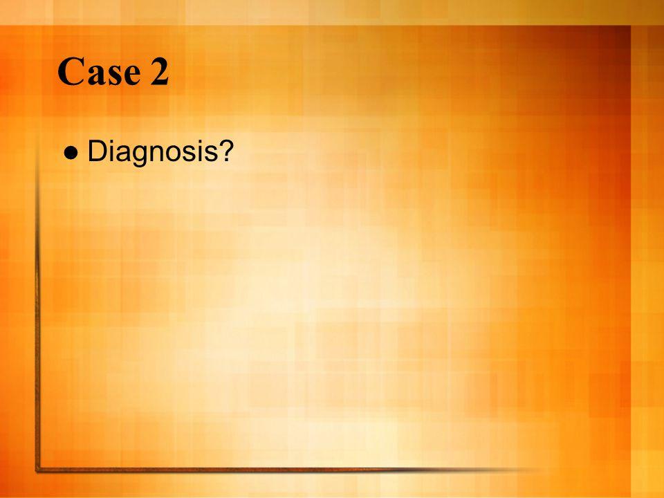 Case 2 Diagnosis
