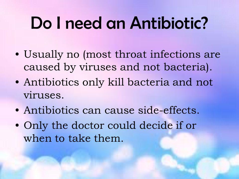 Do I need an Antibiotic.