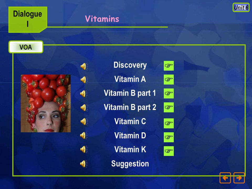 Unit 6 Vitamins Reading 1. In what ways are vitamins important to us.