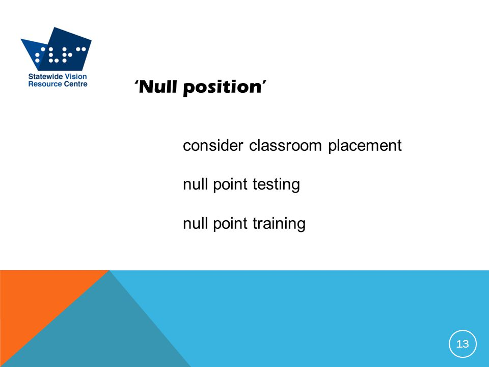 'Null position' consider classroom placement null point testing null point training 13