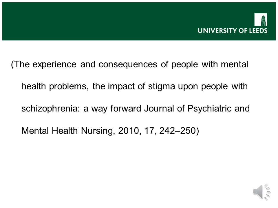 School of Healthcare FACULTY OF MEDICINE AND HEALTH The Lived Experiences of People with Schizophrenia Prescribed 'Atypical Antipsychotic ' Medication.