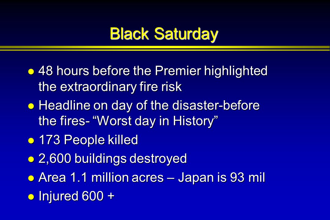 Black Saturday 48 hours before the Premier highlighted the extraordinary fire risk 48 hours before the Premier highlighted the extraordinary fire risk