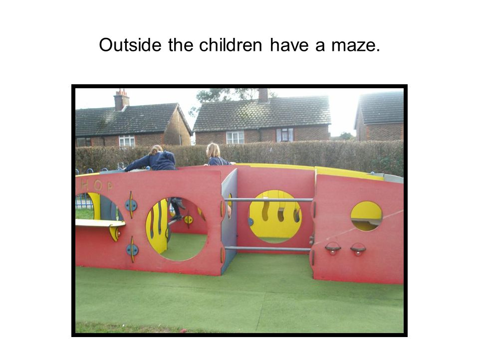 Outside the children have a maze.