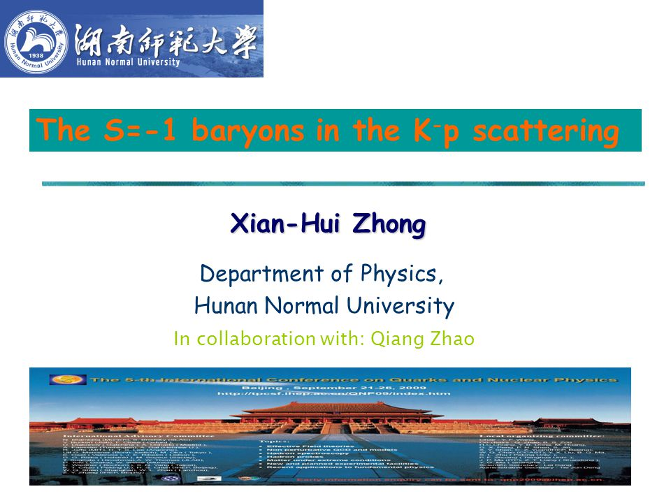 1 Xian-Hui Zhong Department of Physics, Hunan Normal University In collaboration with: Qiang Zhao The S=-1 baryons in the K - p scattering
