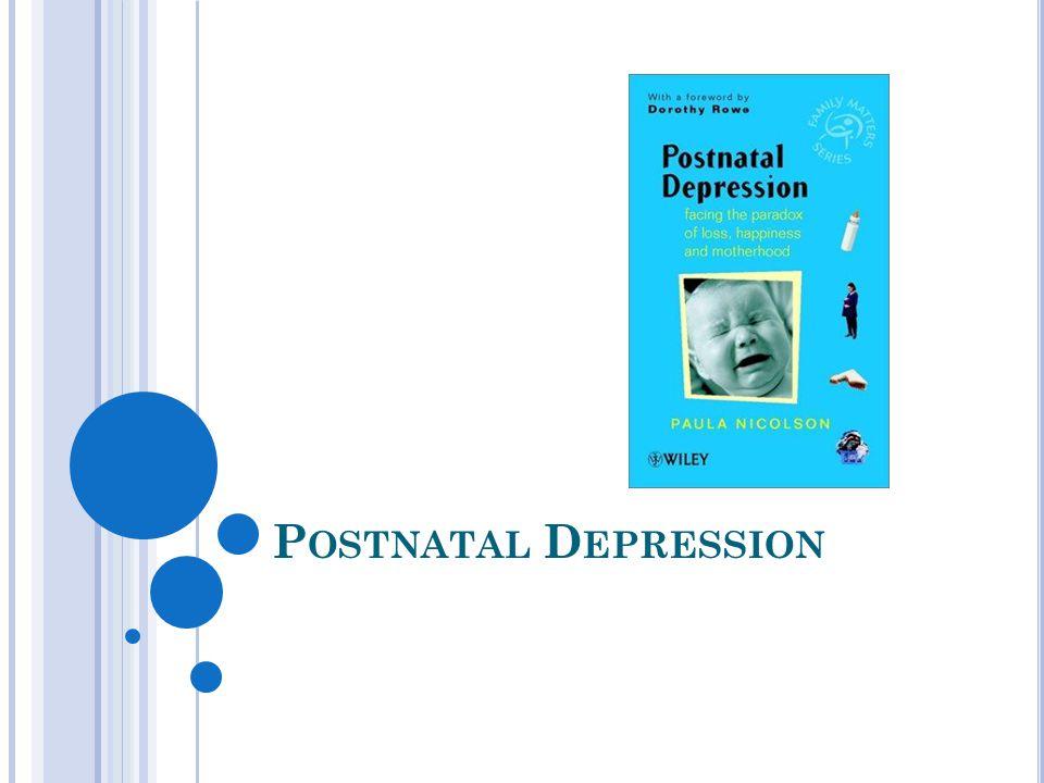 References * Mental Health Foundation (2002) Postnatal Depression Mental Health Information New Zealand (MHINZ) *Boath,E.