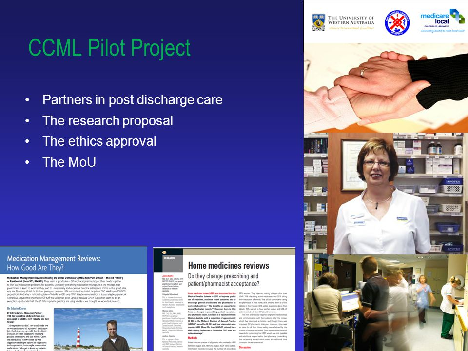 5 CCML Pilot Project Partners in post discharge care The research proposal The ethics approval The MoU