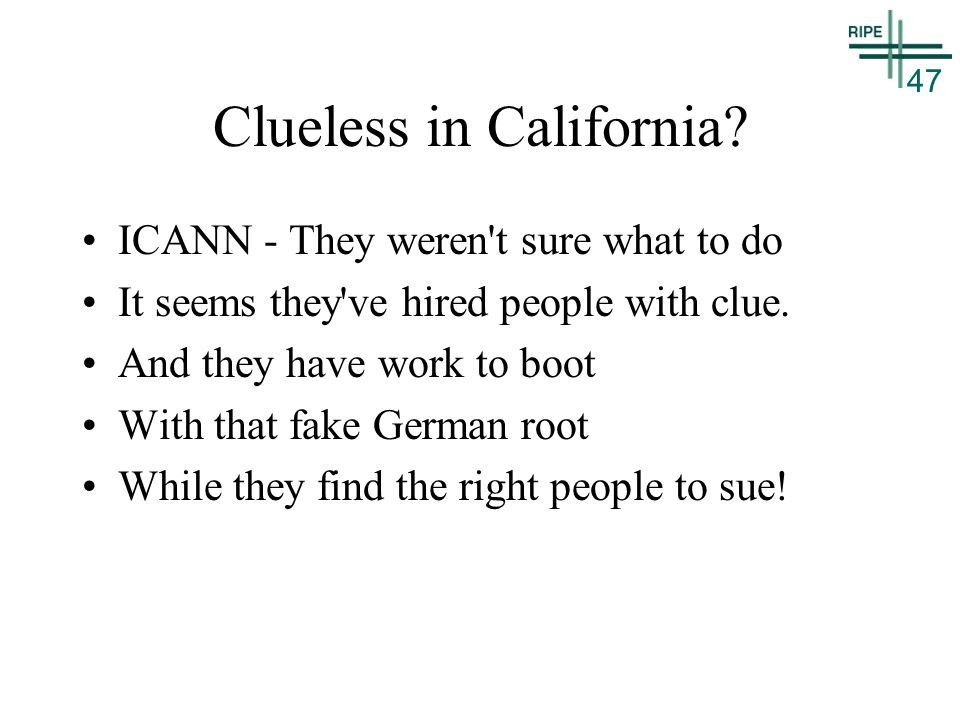 47 Clueless in California.