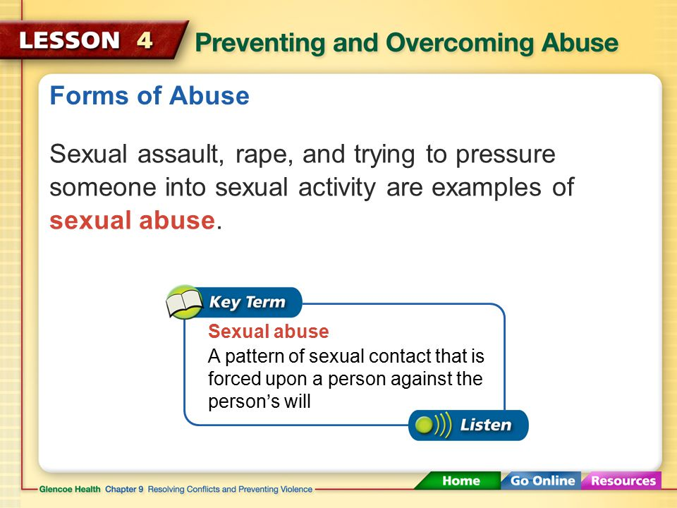 Forms of Abuse Victims of emotional abuse may feel worthless or helpless or even come to feel that they deserve the abuse.
