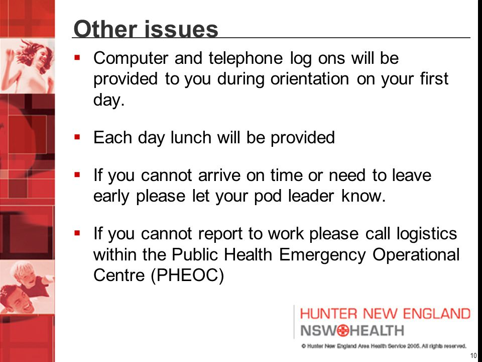 10 Other issues  Computer and telephone log ons will be provided to you during orientation on your first day.
