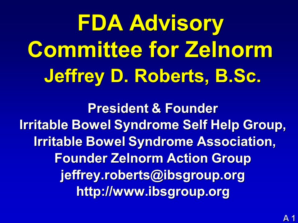 A 1 FDA Advisory Committee for Zelnorm Jeffrey D. Roberts, B.Sc.